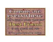 "Cousins Are Everywhere, I'm Glad You're Mine Sentiment Loving Family Fridge Refrigerator Magnet 3.5""X2.5"""