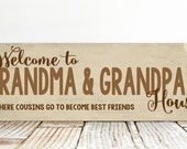 Grandma And Grandpa's House Sign, Welcome Sign, Where Cousins Go To Become Best Friends, Grandparent Gift