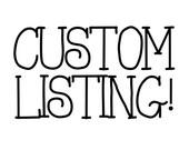 Custom Listing for Naomi!