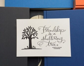 LETTERPRESS ART PRINT- Friendship is a sheltering tree. Samuel Taylor Coleridge