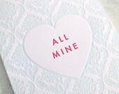 Letterpress Valentine - All Mine