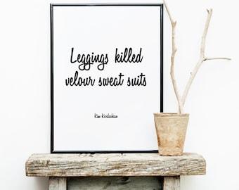 Kim Kardashian Digital Print. Leggings and Velour. Print. Wall Decor. Wall Art. Funny Quote. Printable. Black and White.