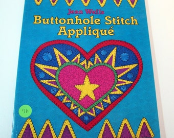 Buttonhole Stitch Applique by Jean Wells Pattern booklet - 95 pages - how to instructions - dolls- clothing - quilts - penny rugs