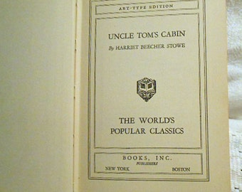 Vintage UNCLE TOM'S CABIN Book by Harriet Beecher Stowe Anti Slavery Best Seller Novel Launched 1850s Abolitionist Movement, Hc Maybe 1930s