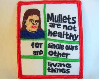Funny Vintage MULLETS Patch Embroidered Cloth Mullets Are Not Healthy 1990s Fad Hair- dope destash price RARE!!