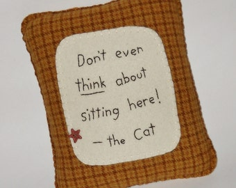 Cat  Pillow - Cat Bed Pillow - Funny Cat Sayings and Quotes -  Wool Throw Pillow for Pets