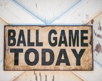 Ball game today sign for your boy's room or playroom, game room sign, baseball game sign no games allowed sign, take me out to the ball game