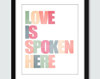 Love Is Spoken Here Wall Art. Love Wall Art. Anniversary Wall Art. Romantic Wall Print. 8x10 Custom Inspirational Wall Poster