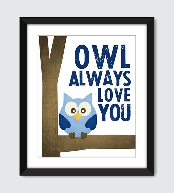 Owl Always Love You - Wall Art - 8x10 Baby Nursery Custom Wall Print Poster