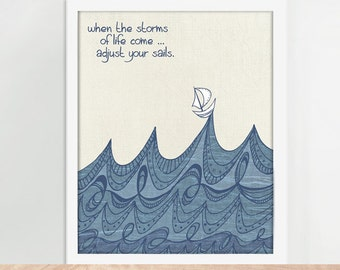 Ocean Art, Inspirational Art Print, Encouraging Art, When the Storms of Life Come Adjust Your Sails,