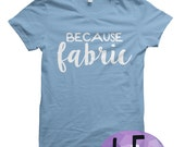 Because Fabric (Made to Order tshirt)