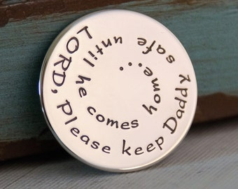 Law Enforcement Round Token - Hand Stamped Golf Marker - Personalized Coin - Double Sided- Lord, Please Keep Daddy safe....