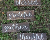 Thankful Sign Blessed Sign Grateful Sign Gather Sign Thankful Grateful Blessed Wood Sign Thanksgiving Decor Farmhouse Decor Cabin Wall Art