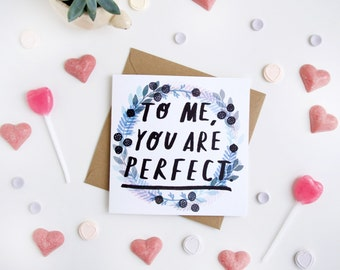 Valentines Card - To Me, You Are Perfect - Love Actually Quote