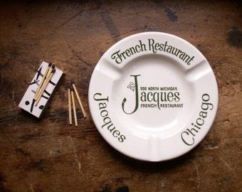 Vintage Jacques French Restaurant Ashtray - Retro Chicago Decor