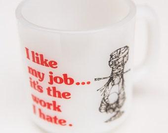Vintage Work Mug, Vintage 1970s Mug, 70s Mug, Funny Work Mug, Funny Mug, Milkglass Mug, Coffee Mug