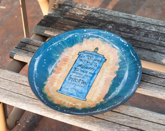 "Doctor Who Decorative Platter ""In nine-hundred years of time and space, I've never met anyone who wasn't important"" - Hand painted w TARDIS"