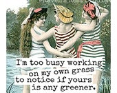 Magnet #51 - Vintage Friends - I'm Too Busy Working On My Own Grass...
