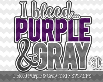 I Bleed Purple & Gray Files INSTANT DOWNLOAD in dxf/svg/eps for use with programs such as Silhouette Studio and Cricut Design Space