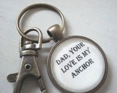 Dad, your love is my anchor key chain, gift for Dad, key chain with quote, Dad, anchor