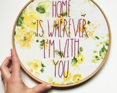 Hand Embroidery Home Lyrics.  Home is Wherever I'm With You Hand Embroidery. Edward Sharpe and the Magnetic Zeros Song Lyrics.