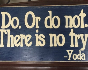 DO or DO NOT There is No Try Yoda Inspirational Quote from Star Wars Sign Plaque Boys Jedi Knight Room Wall Decor Wood Hp