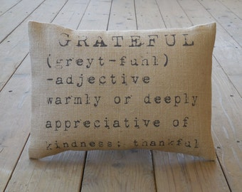 Burlap PIllow Grateful, House warming, hostess gift , shabby chic, Thanksgiving, INSERT INCLUDED