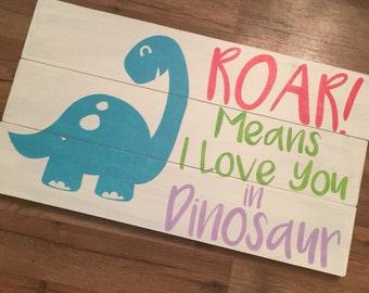 Roar means I love You in Dinosaur sign