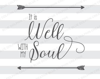 It is Well With My Soul SVG DXF png pdf jpg ai / Inspirational cut file / Arrows / Cricut, Silhouette cutting file / instant download
