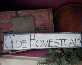 PriMiTiVe -  OLde HoMesTeaD  - HandpaINtEd WooDen SiGn - AwesOme - SimPLe EarLy LoOk