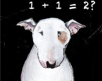 English Bull Terrier Card The Thinking Man's Dog