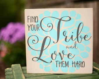 Bridesmaid Gift - Bride Tribe - Find Your Tribe and Love Them Hard - Tribe Wood Sign - Find Your Tribe - Bridal Shower Gift - Wood Signs