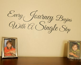 Every Journey Begins with a Single Step - Wall Decal