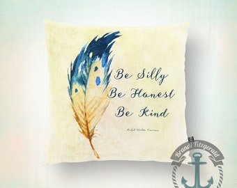 Silly Honest Kind Feather Throw Pillow | Emerson Quote Inspirational Home Decor  Product Sizes and Pricing via Dropdown Menu