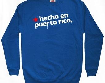 Hecho En Puerto Rico Sweatshirt - Men S M L XL 2x 3x - Made in Puerto Rico Shirt - 4 Colors