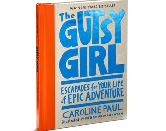 The Gutsy Girl - Escapades for Your Life of Epic Adventure