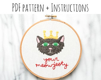 """PATTERN: """"Your Meowjesty"""" Hand Embroidery Pattern with Instructions"""