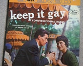 Keep It Gay Conversational Music, A Stereophonic High Fidelity Recording from Mercury Records