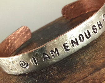 I Am Enough Inspiring Bracelet, Silver and Copper Soldered Bracelet, Inspiring Jewelry, Forged Copper Cuff Bracelet, Kyleemae Designs