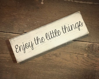 Enjoy the little things - rustic wooden sign