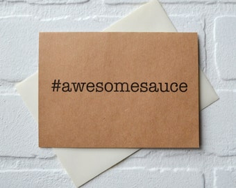 AWESOME SAUCE #awesomesauce card hashtag card friend card rustic note card stationary card awesome card congratulations job well done card