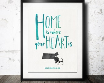 Home Is Where Your Heart Is - Custom Any City or State -  8x10