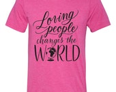 Adult L // Berry // Loving People Changes The World // Unisex Tee Shirt T-shirt