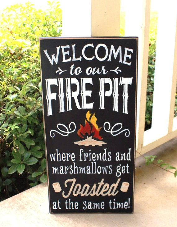 Welcome to our FIRE PIT where friends and marshmallows get Toasted at the same time - Painted Wooden sign - Large 12 x 24  Black Chalk Paint
