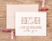 Foil Valentine's Greeting Card - I Will Go Anywhere With You