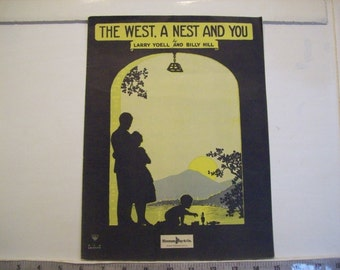 Vintage sheet music - The West, A Nest And You - by Larry Yoell and Billy HIll  1923 publ by Sherman Clay & Co