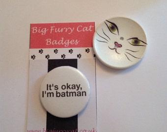 It's ok, I'm batman badge
