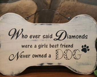 DOG Puppy Bone Sign..Whoever said diamonds were a girls best friend...solid wood sign, Rustic Treasures from Jordan's Designs, hand painted.