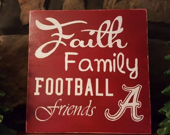 FAITH, FAMILY, Football, Friends Custom Hand painted sign, Rustic Treasures by Jordan's Designs, Roll Tide, Bama Football,SEC Order Any Team