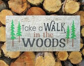 Take A Walk In The Woods Sign Rustic Home Decor Rustic Cabin Decor Lodge Decor Rustic Hiking Sign Outdoor Adventure Sign Montana Sign